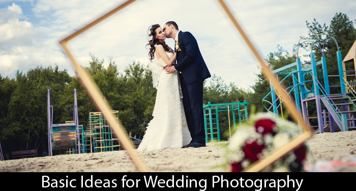 Basic Ideas for Wedding Photography