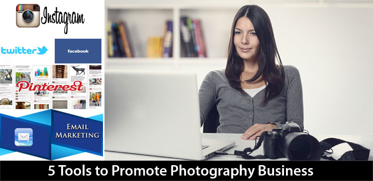 5 Tools to Promote Photography Business