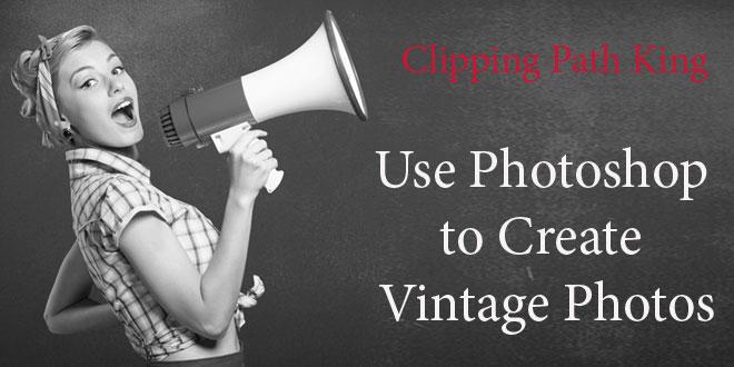 Photoshop to Create Vintage Photos
