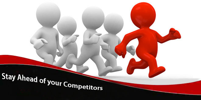 Stay Ahead of your Competitors