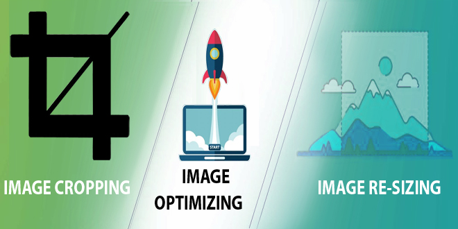 Image Optimization, Cropping and Resizing