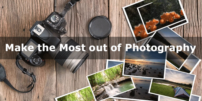 Make the Most out of Photography